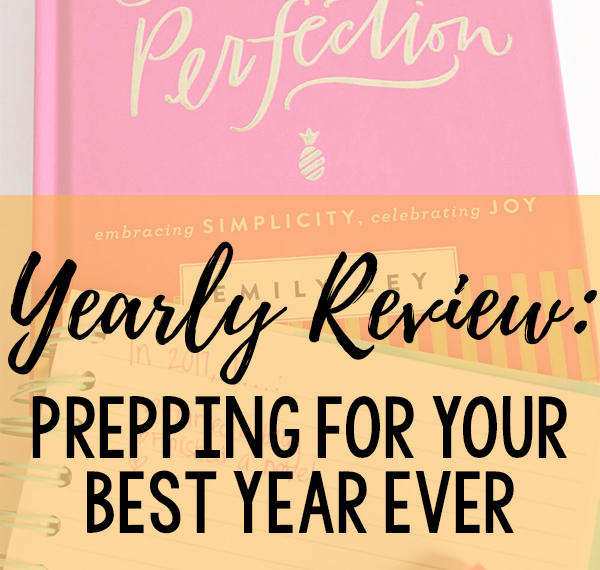 Are you ready to FINALLY make this year your best year ever? Are you ready to love your life and live your dreams? Before setting your goals, make sure you do a yearly review!
