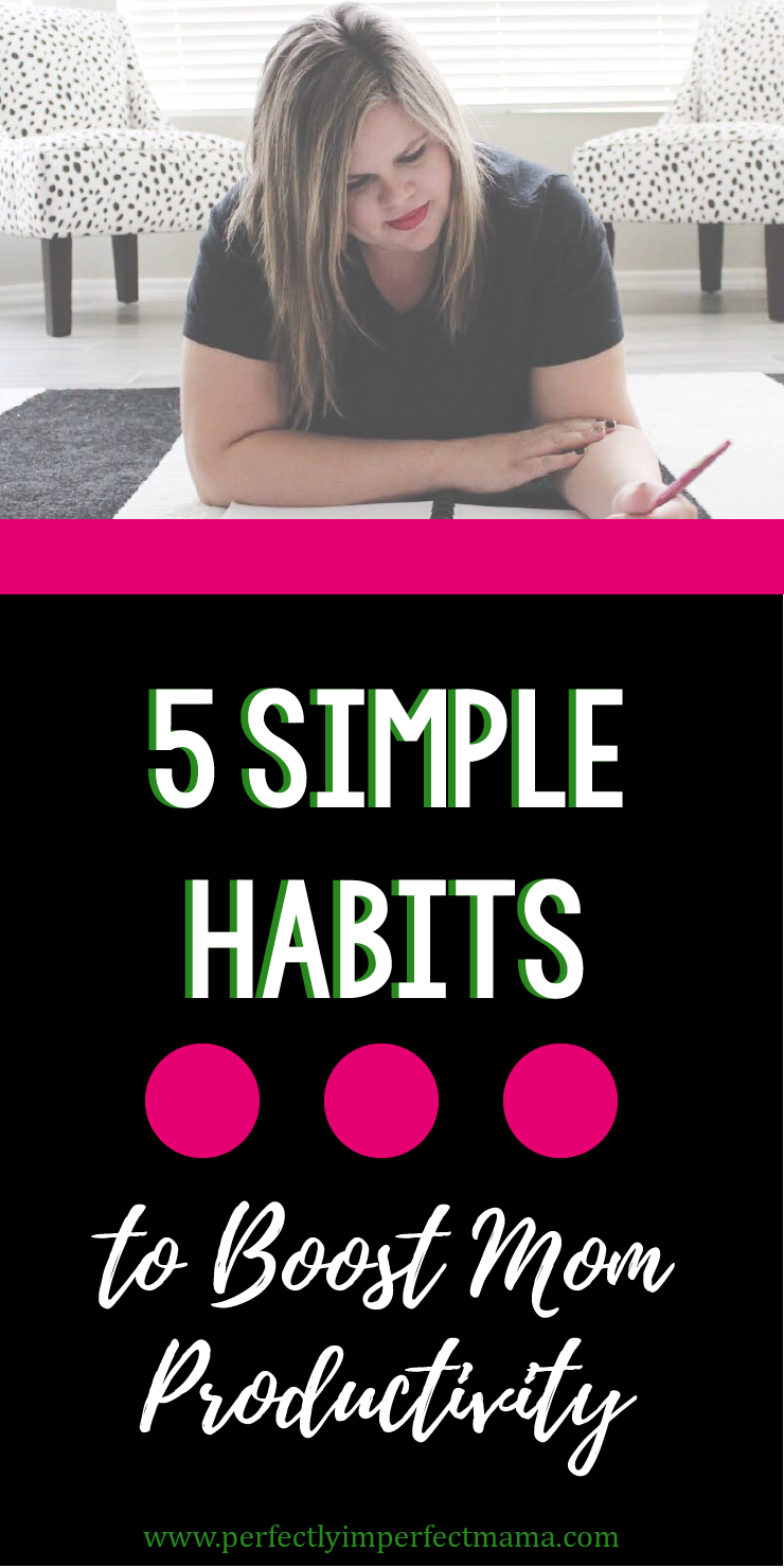 Productivity as a mom can feel like a daily struggle, but with these 5 simple habits, you'll be able to cross more off your to-do list and spend more time with the ones you love most!