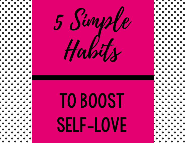 Self-love isn't something that comes naturally to me. It's a sad fact, but what's sadder is I don't think I'm in the minority here. But self-love is so important! If we don't love ourselves, we can't fully accept the love we receive from others. So here are 5 habits to help boost your self-love.