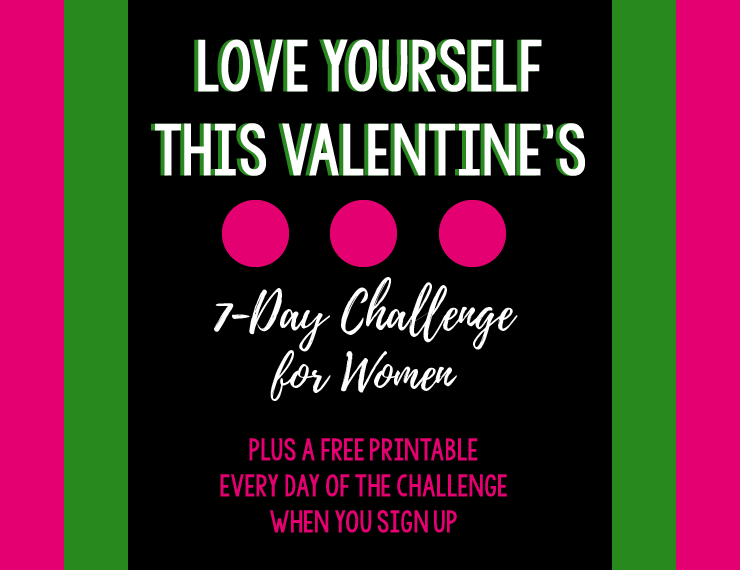With Valentine's Day just around the corner, we'll be doing all we can to make sure everyone around us feels loved. But when was the last time we focused on showing love to OURSELVES? Join this 7-day challenge to remind yourself just how amazing YOU are!