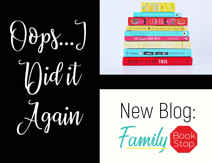 I started a second blog--Family Book Stop: Where Family, Fun, & Books Meet!